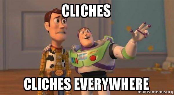 cliches-cliches-everywhere